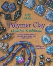 Judy Belcher: Polymer Clay Creative Traditions