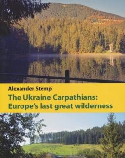 The Ukraine Carpathians: Europe's last great wilderness