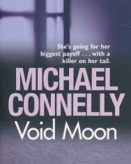 Michael Connelly: Void Moon