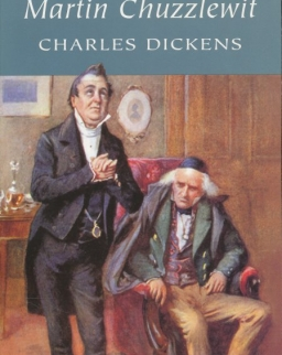 Charles Dickens: Martin Chuzzlewit - Wordsworth Classics