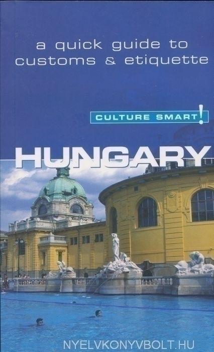 Culture Smart! - Hungary - A quick guide to customs & etiquette