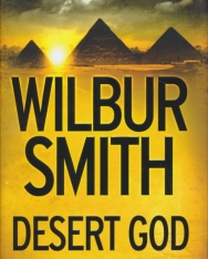 Wilbur Smith: Desert God