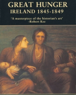 Cecil Woodham-Smith: The Great Hunger: Ireland 1845-1849