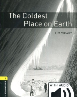 The Coldest Place on Earth with Audio Download - Oxford Bookworms Library Level 1