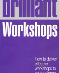 Brilliant Workshops - How to deliver effective workshops to any audience