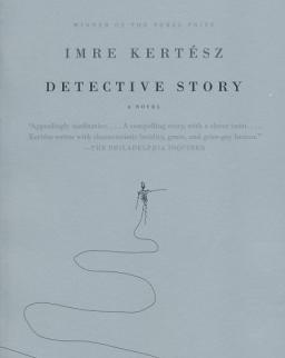 Kertész Imre: Detective Story (Detektívtörténet angol nyelven)