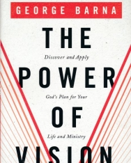 George Barna: Power of Vision: Discover and Apply God's Plan for Your Life and Ministry