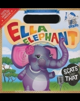 Ella Elephant Scats Like That - Book with Audio CD
