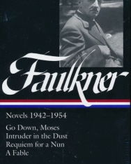 William Faulkner: Novels 1942-1954: Go down, Moses / Intruder in the Dust / Requiem for a Nun / A Fable