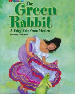 Our World Reader: The Green Rabbit - A Fairy Tale from Mexico
