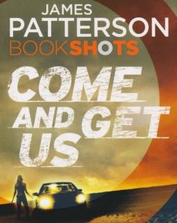 James Patterson: Come and Get US (Bookshots)