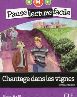 Chantage dans les vignes Livre + CD audio - Pause lecture facile niveau 6 - B1