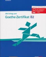 Mit Erfolg zum Goethe-Zertifikat B2 Testbuch - Passend zur neuen Prüfung 2019