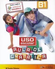 Uso Escolar Aula de Gramática nivel B1 Libro del Alumno