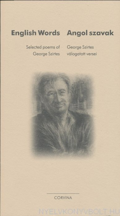 English Words - Angol Szavak - Selected poems of Geroge Szirtes