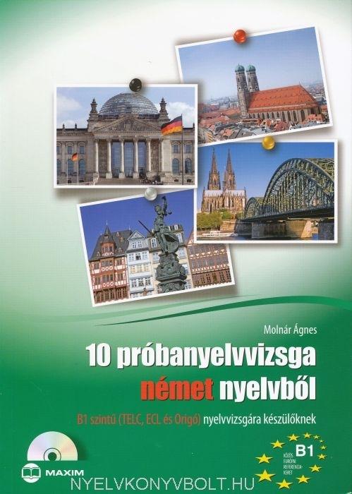 10 próbanyelvvizsga német nyelvből B1 szintű (TELC, ECL és Origó) nyelvvizsgára készülőknek + CD