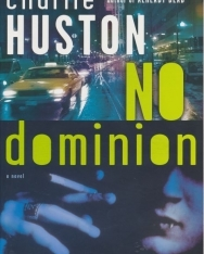 Charlie Huston: No Dominion