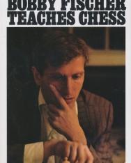 Bobby Fischer: Bobby Fischer Teaches Chess