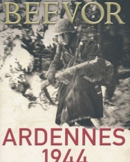 Antony Beevor: Ardennes 1944