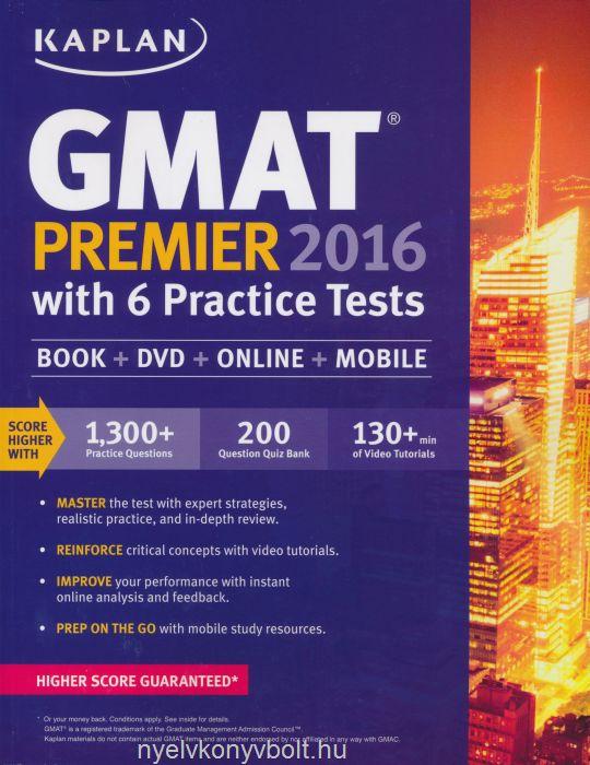Kaplan GMAT Premier 2016 with 6 Practice Tests | Book + Online + DVD + Mobile
