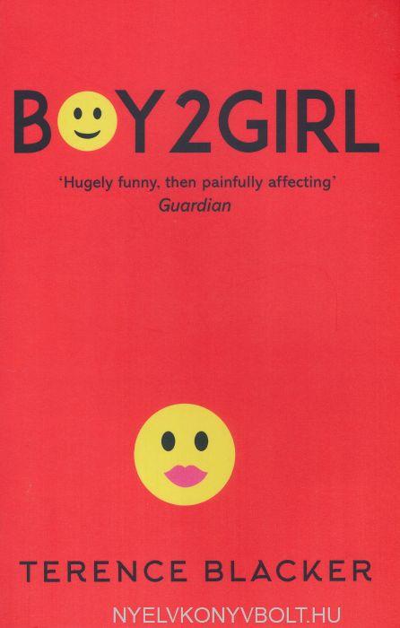 Terence Blacker: Boy2Girl