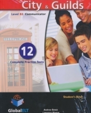 Succeed in City & Guilds Level B2 Communicator Student's Book - 12 Complete Practice Tests with MP3 CD, Self-Study Guide and Answer Key