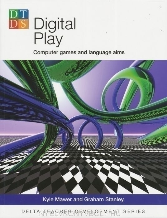 Digital Play - Computer Games and Language Aims - Delta Teacher Development Series