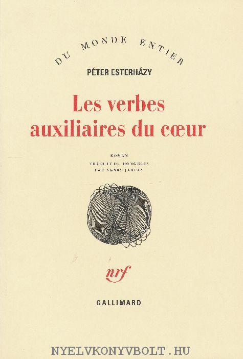 Esterházy Péter: Les verbes auxiliaires du coeur, Introduction aux belles-lettre (A szív segédigéi, Bevezetés a szépirodalomba francia nyelven)