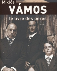 Vámos Miklós: Le livre des peres (Apák könyve francia nyelven)