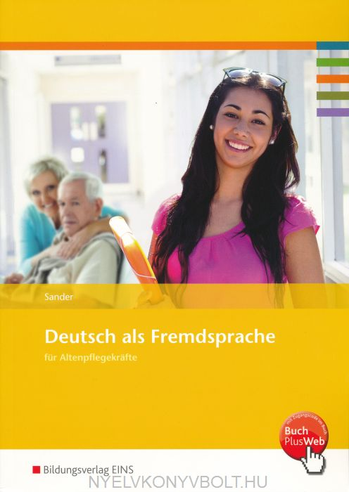 Deutsch als Fremdsprache für Altenpflegekräfte: Arbeitsheft