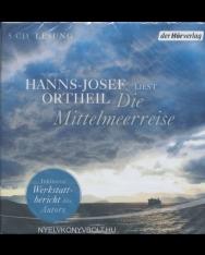 Hanns-Josef Ortheil:Die Mittelmeerreise Audio-CD – Gekürzte Ausgabe, Hörbuch