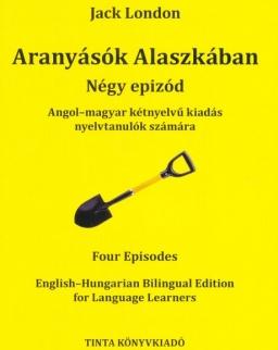 Aranyásók Alaszkában - Négy epizód | Four episode - Angol-magyar kiadás nyelvtanulók számára
