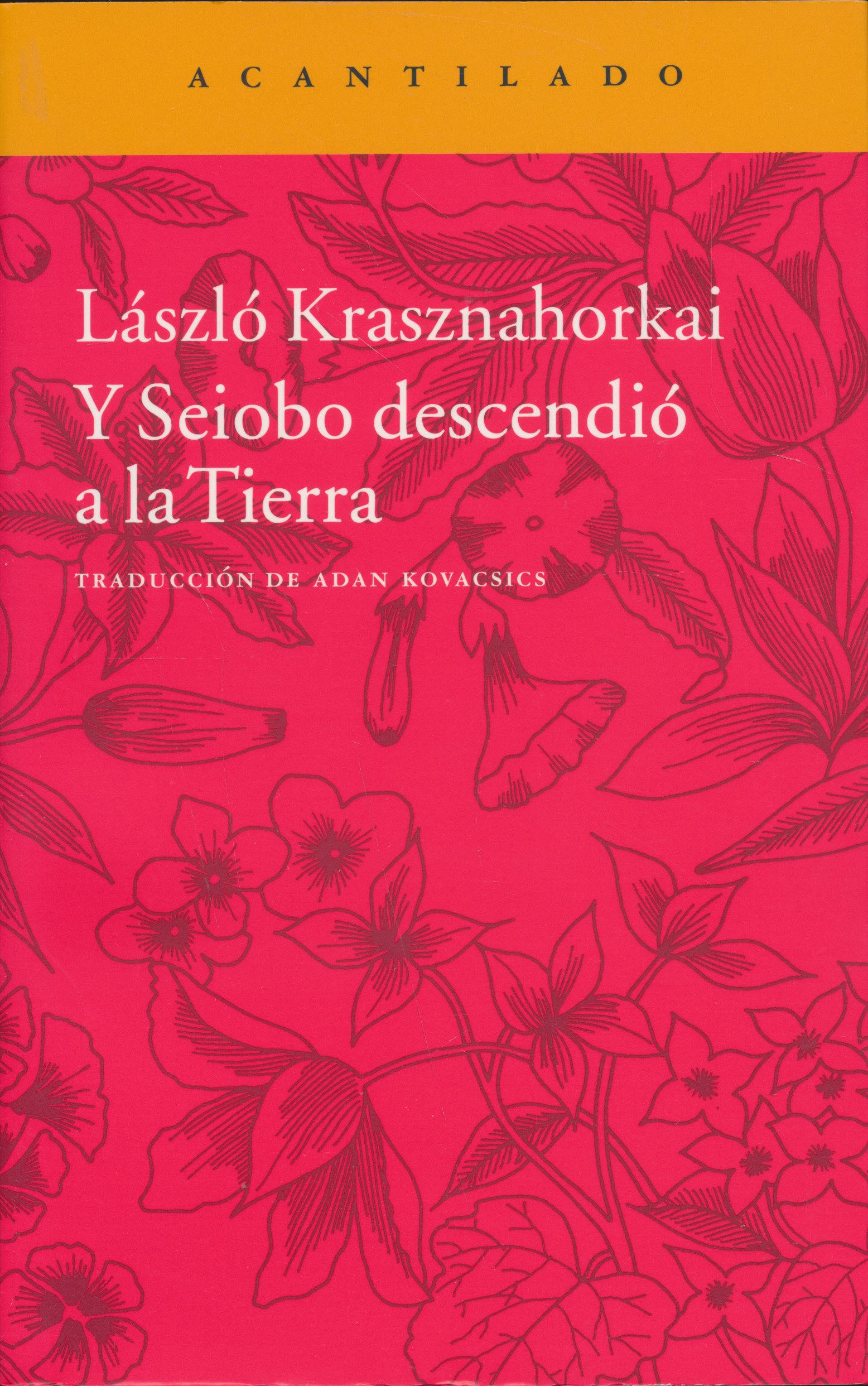 Krasznahorkai László: Y Seiobo Descendió A La Tierra