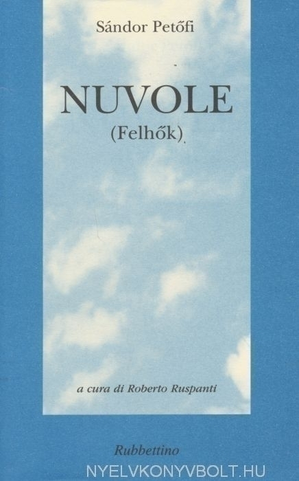 Petőfi Sándor: Nuvole (Felhők - versek olasz-magyar kétnyelvű kiadás)