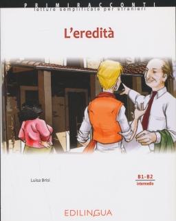 Primiracconti: L'eredita Con CD Audio Letture semplificate per stranieri (B1-B2)