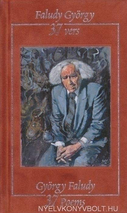 Faludy György: 37 poems (37 Vers - angol-magyar kétnyelvű kiadás)