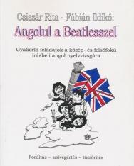 Angolul a Beatlesszel - Fordítás - Szövegértés - Tömörítés