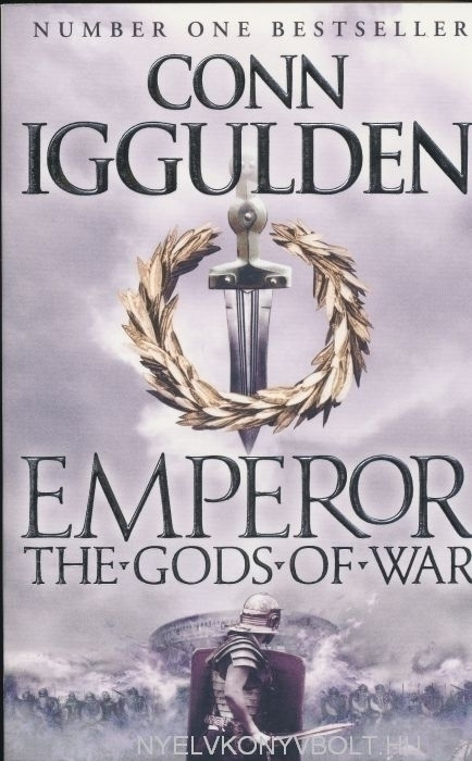 Conn Iggulden: Emperor - The Gods of War