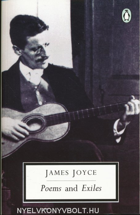 James Joyce: Poems and Exiles