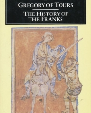 Gregory of Tour: A History of the Franks