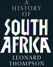 Leonard Thompson: The History of South Africa Fourth Edition