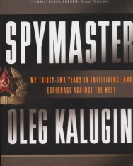 Oleg Kalugin: Spymaster - My Thirty-two Years in Intelligence and Espionage Against the West