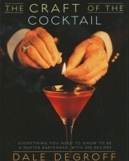Dale Degroff: The Craft of The Coctail