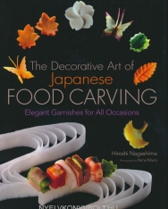Hiroshi Nagashima: The Decorative Art of Japanese Food Carving - Elegant Garnishes for All Occasions
