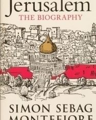 Simon Sebag Montefiore: Jerusalem - The Biography