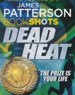 James Patterson: Dead Heat - The prize is your life (Bookshots)