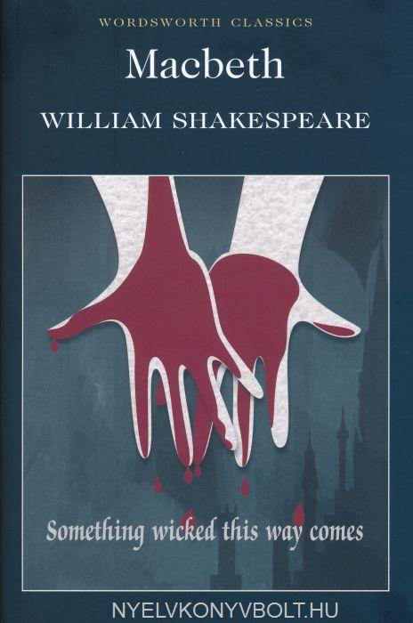 William Shakespeare: Macbeth (Wordsworth Classics)