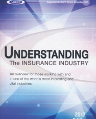 Understanding the Insurance Industry 2017 Edition - An overview for those working with and in one of the world's most interesting and vital industries