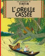 Les Aventures de Tintin: L' Oreille cassée (Tome 6)