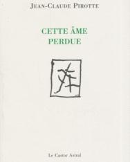 Jean-Claude Pirotte: Cette Âme Perdue